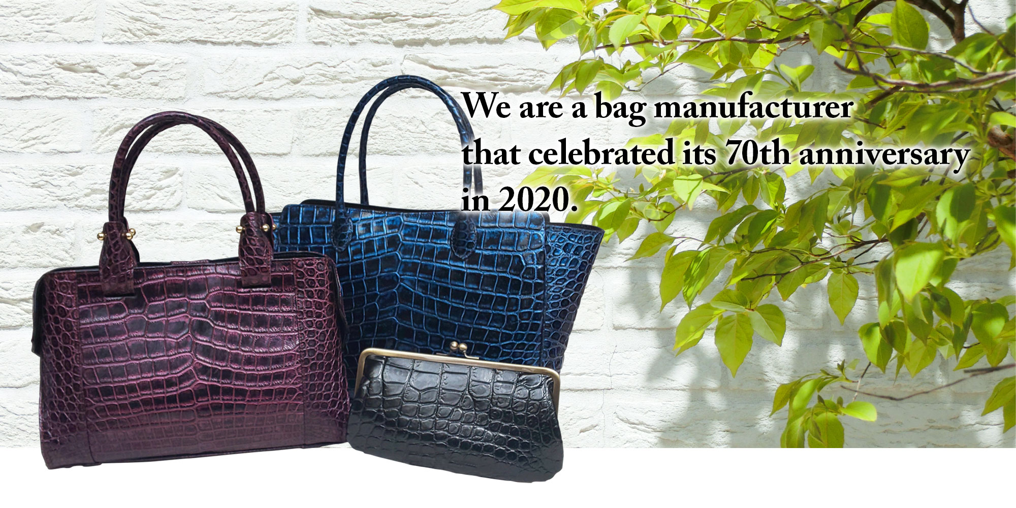 We are a bag manufacturer that celebrated its 70th anniversary in 2020.
